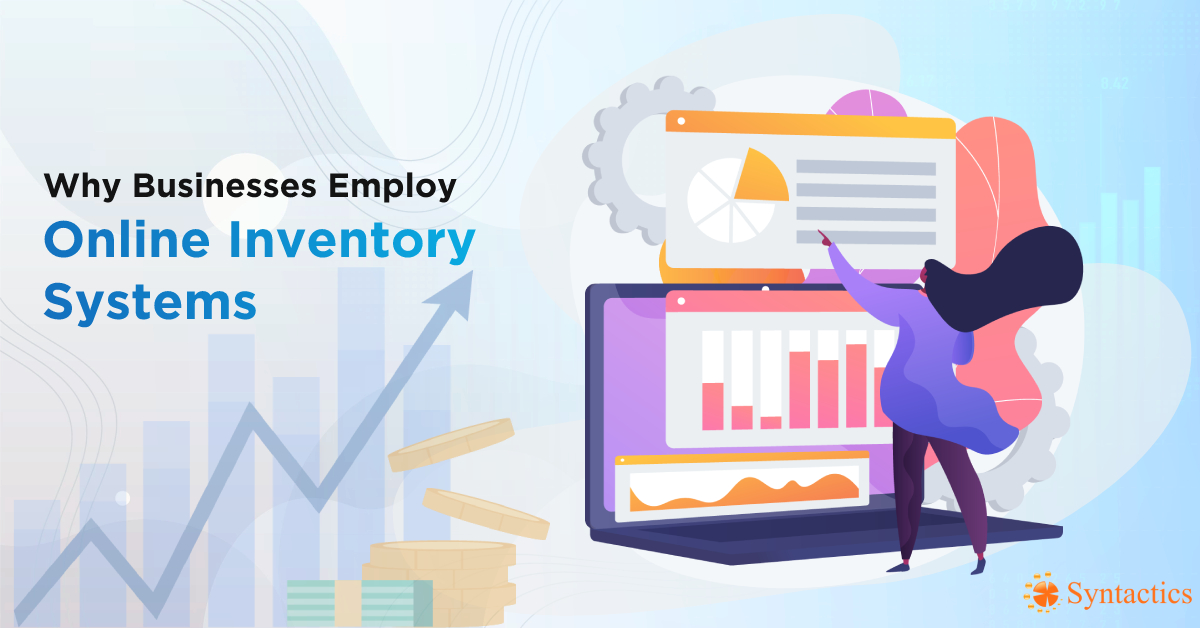 Why Businesses Employ Online Inventory Systems
